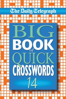 Daily Telegraph Big Book of Quick Crosswords 14